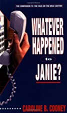 Whatever Happened to Janie? by Caroline B.…