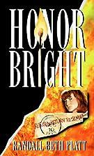 Honor Bright by Randall Platt