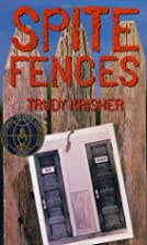 Spite Fences by Trudy Krisher