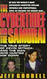 Goodell, Jeff: The Cyberthief and the Samurai : The True Story of Kevin Mitnick - and the Man Who Hunted Him Down