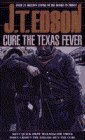 Edson, J. T.: Cure the Texas Fever