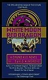 Wingrove, David: White Moon, Red Dragon: A Chung Kuo Novel: Book Six