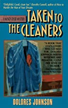Taken to the Cleaners by Dolores Johnson