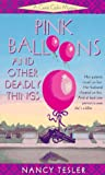 Tesler, Nancy: Pink Balloons and Other Deadly Things
