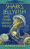Tesler, Nancy: Sharks, Jellyfish, and Other Deadly Things