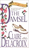 Delacroix, Claire: The Damsel: The Bride Quest #2