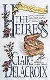 Delacroix, Claire: The Heiress: The Bride Quest #3 (Bride Quest Series, 3)