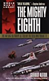 Astor, Gerald: The Mighty Eighth: The Air War in Europe As Told by the Men Who Fought It
