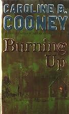 Burning Up by Caroline B. Cooney