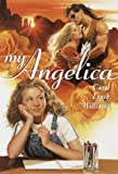 Williams, Carol Lynch: My Angelica