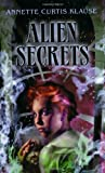 Klause, Annette Curtis: Alien Secrets