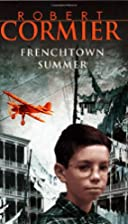 Frenchtown Summer by Robert Cormier