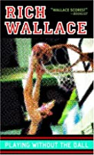 Playing Without the Ball by Rich Wallace