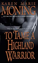 To Tame a Highland Warrior by Karen Marie…