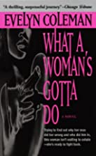 What a Woman's Gotta Do by Evelyn Coleman