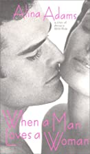 When a Man Loves a Woman by Alina Adams