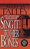 Talley, Marcia: Sing It to Her Bones