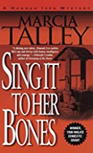 Sing It to Her Bones by Marcia Talley