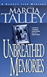 Talley, Marcia: Unbreathed Memories (Hannah Ives Mystery Series, Book 2)