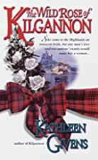 The Wild Rose of Kilgannon by Kathleen…
