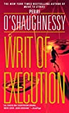 O'Shaughnessy, Perri: WRIT OF EXECUTION