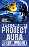 Robert Doherty: Psychic Warrior: Project Aura