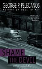 Shame the Devil by George P. Pelecanos