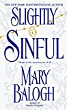 Balogh, Mary: Slightly Sinful