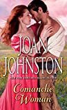 Johnston, Joan: Comanche Woman
