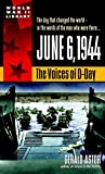 Astor, Gerald: June 6, 1944: The Voices of D-Day