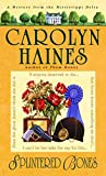 Haines, Carolyn: Splintered Bones