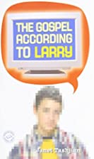 The Gospel According to Larry by Janet…