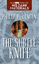 The Subtle Knife: His Dark Materials by…