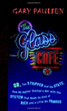 The Glass Cafe: Or the Stripper and the…