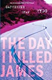 Hyde, Catherine Ryan: The Day I Killed James