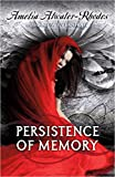 Atwater-Rhodes, Amelia: Persistence of Memory (Den of Shadows)