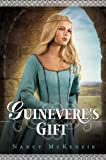 McKenzie, Nancy: Guinevere's Gift (The Chrysalis Queen Quartet)