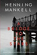 A Bridge to the Stars by Henning Mankell