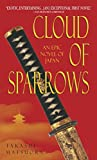 Matsuoka, Takashi: Cloud of Sparrows: An Epic Novel of Japan