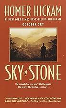 Sky of Stone: A Memoir by Homer H. Hickam,…
