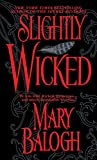 Balogh, Mary: Slightly Wicked (Get Connected Romances)
