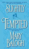 Balogh, Mary: Slightly Tempted