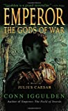 Iggulden, Conn: The Gods of War (Emperor, Book 4)