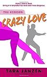 Janzen, Tara: Crazy Love