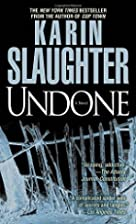Undone: A Novel by Karin Slaughter