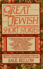 Bellow, Saul: Great Jewish Short Stories