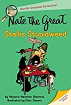 Nate the Great Stalks Stupidweed by Marjorie…