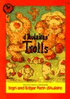 D&#39;Aulaire, Ingri: D&#39;Aulaires&#39; Trolls