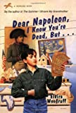 Woodruff, Elvira: Dear Napoleon, I Know You're Dead, But...