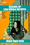 Choi, Sook Nyul: Echoes of the White Giraffe
